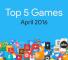 Top-5-Games-April-2016