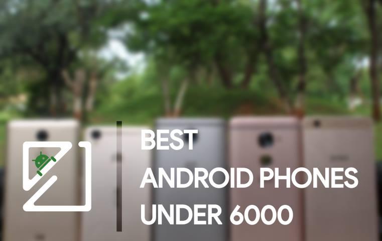 Best phone Under 6000